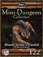 5E Mini-Dungeon #122: Bloody Jenny's Gambit