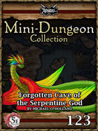 5E Mini-Dungeon #123: Forgotten Cave of the Serpentine God