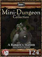 5E Mini-Dungeon #124: A Ranger's Station