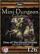 5E Mini-Dungeon #126: Den of the Deceased Druids