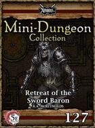 5E Mini-Dungeon #127: Retreat of the Sword Baron