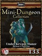 5E Mini-Dungeon #133: Under Krygor Manor