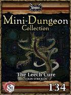 5E Mini-Dungeon #134: The Leech Cure