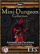 5E Mini-Dungeon #135: Assault on Faceless