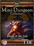 5E Mini-Dungeon #138: Ritual of the Nail