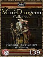 5E Mini-Dungeon #139: Hunting the Hunters