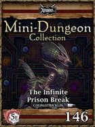 5E Mini-Dungeon #146: The Infinite Prison Break