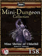 5E Mini-Dungeon #158: Mine Shrine of Uldathil