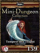 5E Mini-Dungeon #159: Tempest in a Teapot