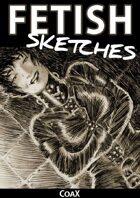 Fetish sketches