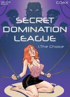 Secret Domination League #1