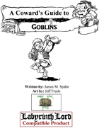 A Coward's Guide to Goblins