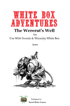 White Box Adventures: The Wererat's Well [Swords & Wizardry]