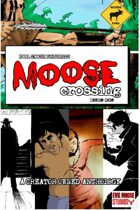 Moose Crossing: Issue one