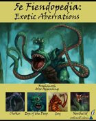 5e Fiendopedia: Exotic Aberrations