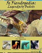 5e Fiendopedia: Legendary Beasts