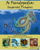 5e Fiendopedia: Imperial Dragons