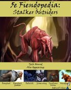 5e Fiendopedia: Stalker Outsiders