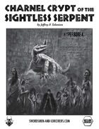 Charnel Crypt of the Sightless Serpent