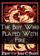The Boy Who Played With Fire