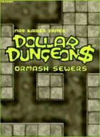 DOLLAR DUNGEON$-Ormash Sewers