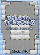 DOLLAR DUNGEON$-ALPHA STATION