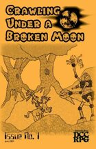 Crawling Under A Broken Moon fanzine issue #1