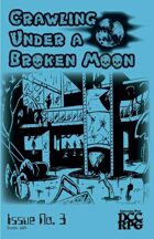 Crawling Under A Broken Moon fanzine issue #3