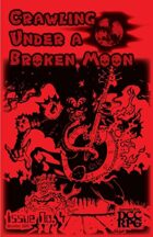 Crawling Under A Broken Moon fanzine issue #4