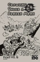 Crawling Under A Broken Moon fanzine issue #6