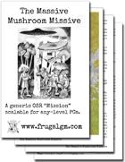 The Massive Mushroom Missive