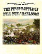 Command Combat: Civil War - The First Battle of Bull Run/Manassas scenario