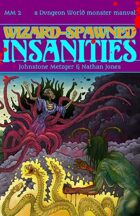 Wizard-Spawned Insanities
