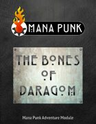 Mana Punk: The Bones of Daragom