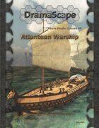 Above Decks Volume Four: Atlantean Warship
