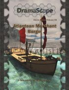 Above Decks Volume Five: Atlantean Merchant Barge