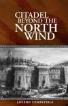 Legend: Citadel Beyond the North Wind