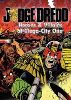 Heroes & Villains of Mega-City One