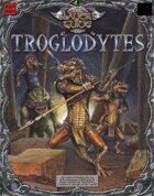 Slayer's Guide to Troglodytes