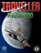 Traveller: Makergod