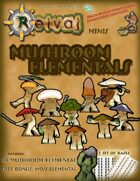 Mushroom Elementals