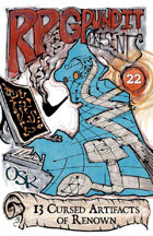 RPGPundit Presents #22: 13 Cursed Artifacts of Renown