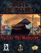Mists of Akuma: Feud Primordial