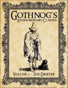 Gothnog's Extraordinary Classes - The Drifter