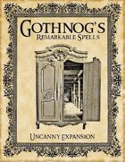 Gothnog's Remarkable Spells - Uncanny Expansion