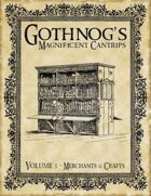 Gothnog's Magnificent Cantrips - Volume 3