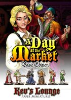 Kev's Lounge Paper Minis: A Day at the Market (Basic Edition)