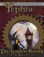 The Golden Bandit & other Rangston Adventures (Tephra Adventure)