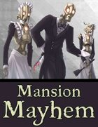 Mansion Mayhem (Tephra Adventure)