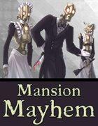 Mansion Mayhem (Tephra Adventure)